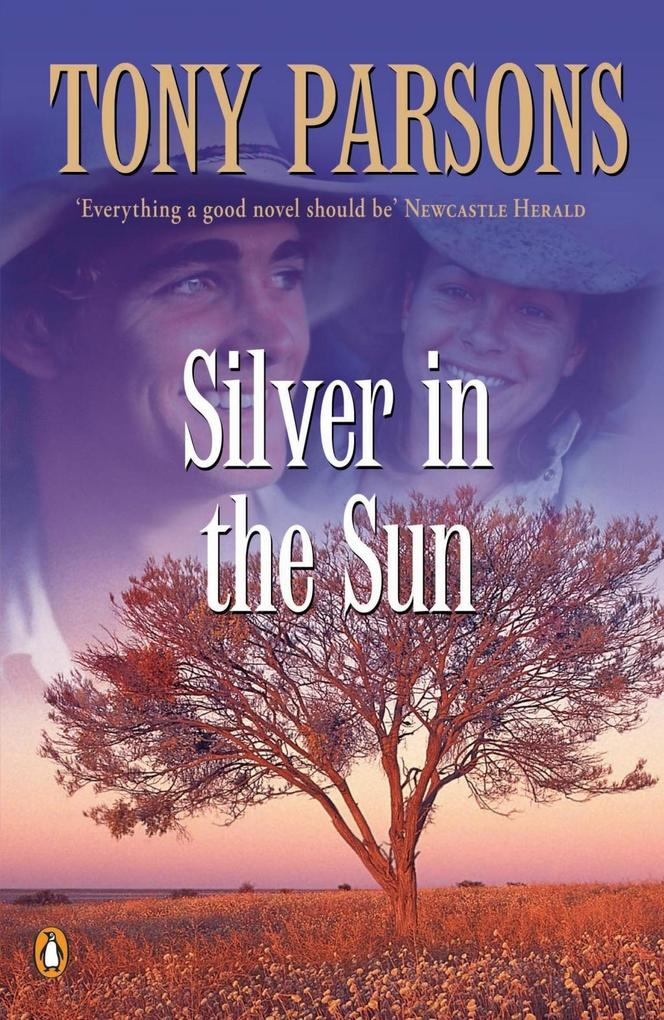 Silver In The Sun als eBook von Tony Parsons