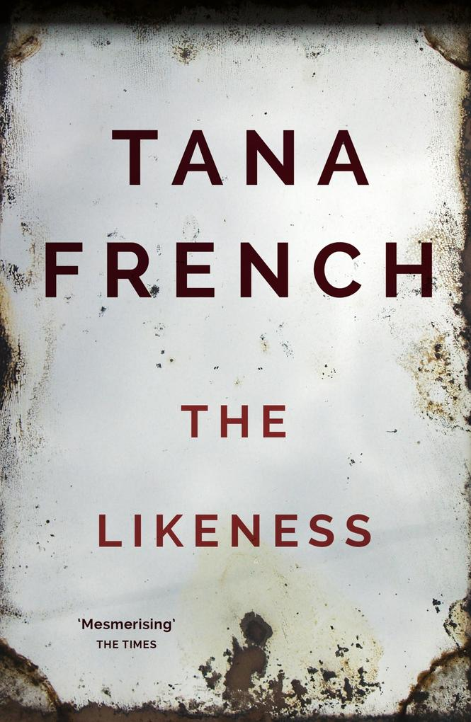 The Likeness als eBook von Tana French