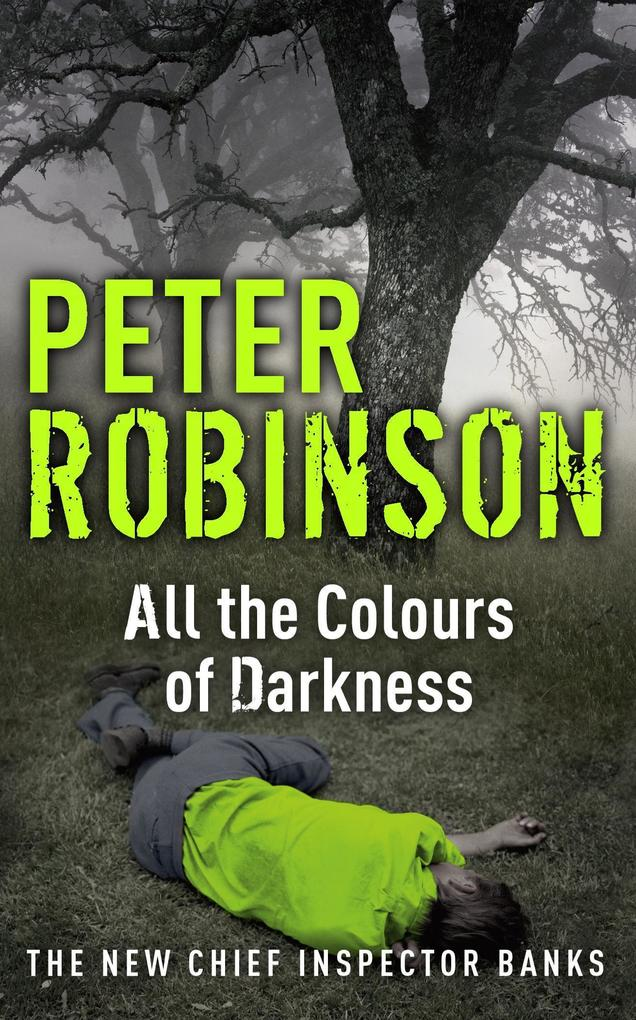 All the Colours of Darkness als eBook von Peter Robinson