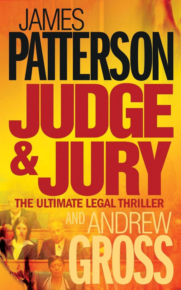 Judge and Jury als eBook von James Patterson, Andrew Gross