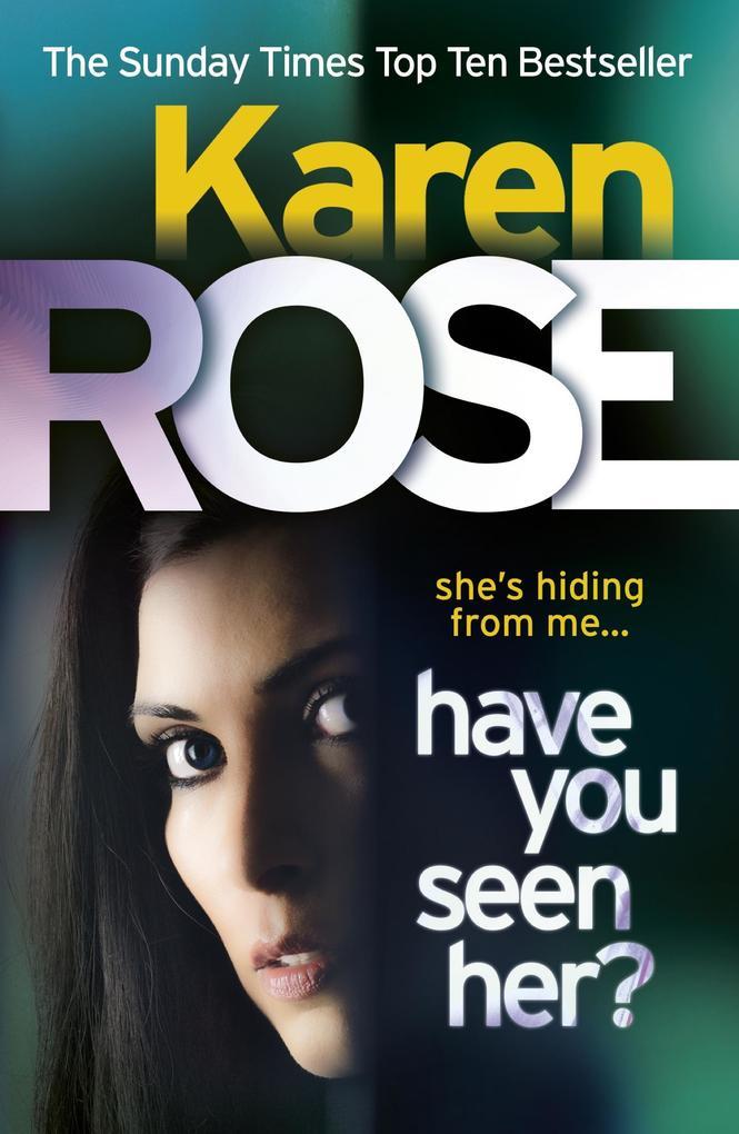 Have You Seen Her? (The Raleigh Series) als eBook von Karen Rose