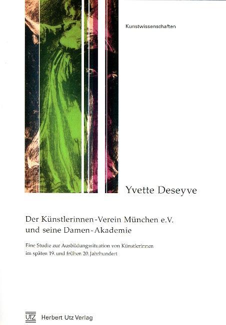 Der Künstlerinnen-Verein München e.V. und seine Damen-Akademie