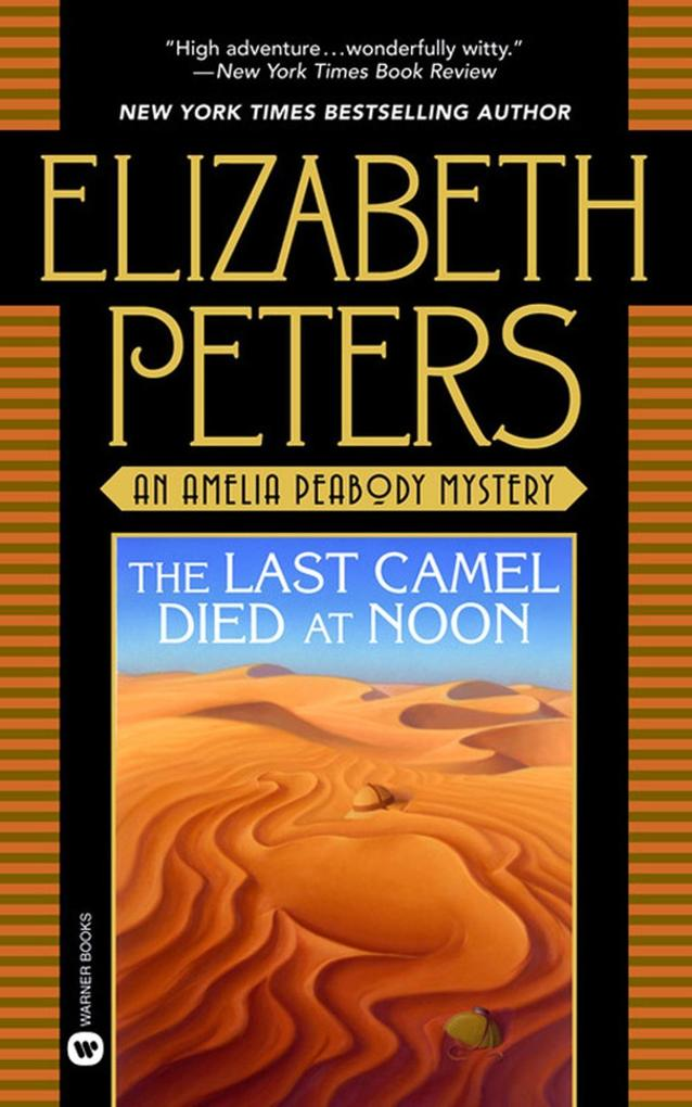The Last Camel Died at Noon als eBook von Elizabeth Peters