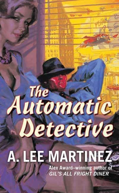 The Automatic Detective als eBook von A. Lee Martinez