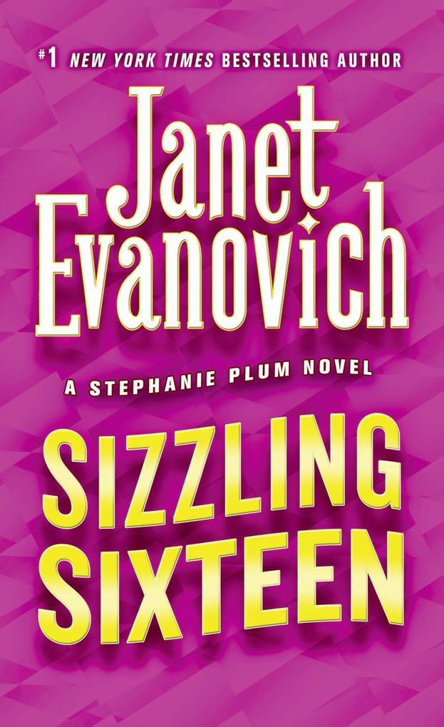 Sizzling Sixteen als eBook von Janet Evanovich
