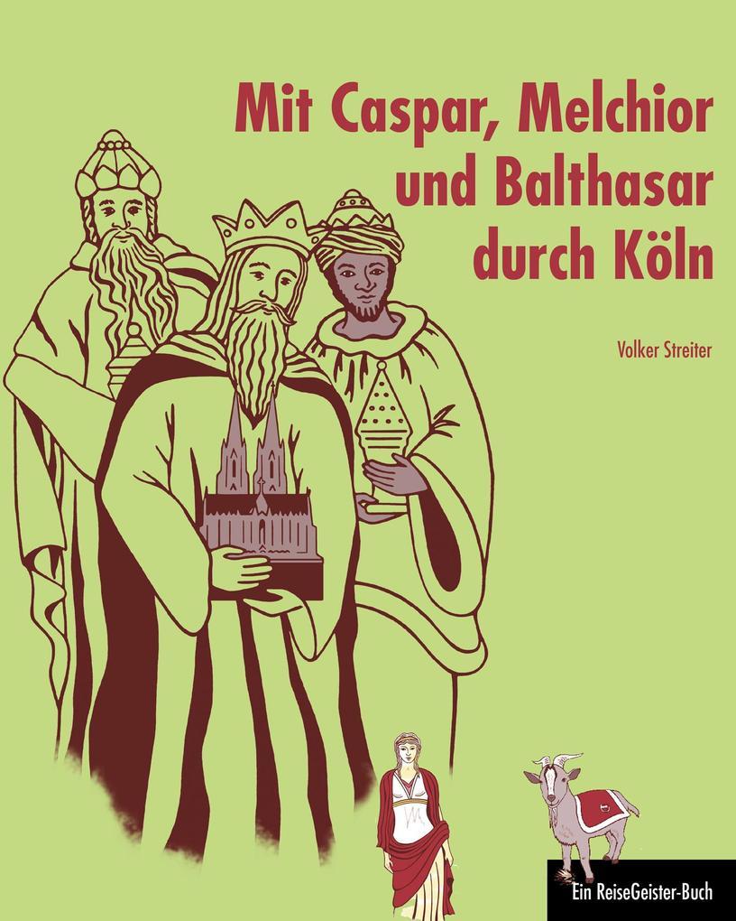 Mit Caspar, Melchior und Balthasar durch Köln als eBook
