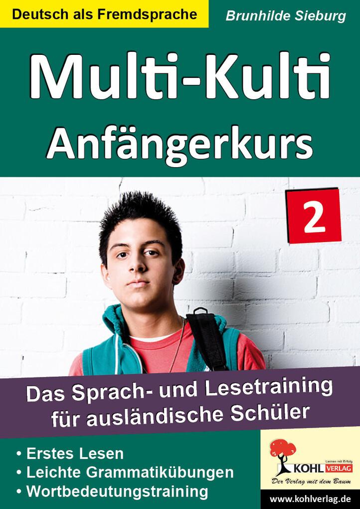 Multi-Kulti - Deutsch als Fremdsprache als eBook von Brunhilde Sieburg