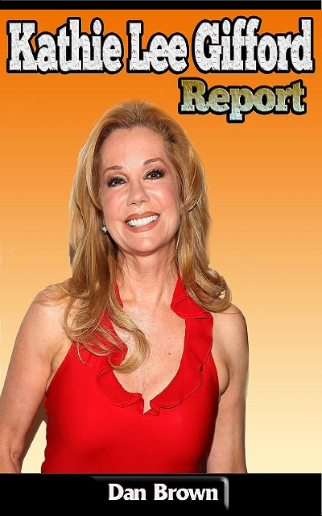 Kathie Lee Gifford Report als eBook von Dan Brown