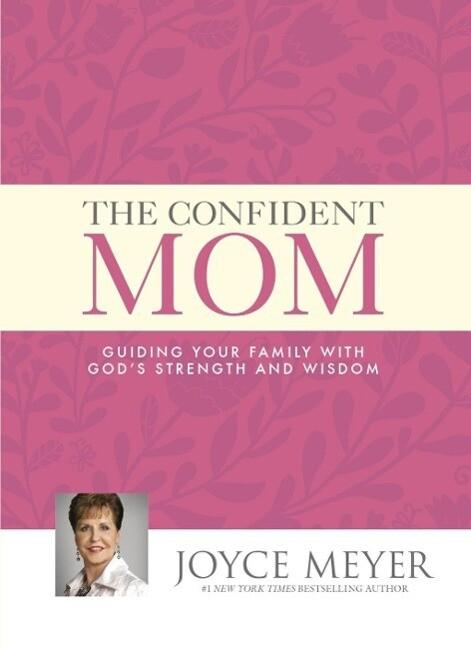 The Confident Mom als eBook von Joyce Meyer