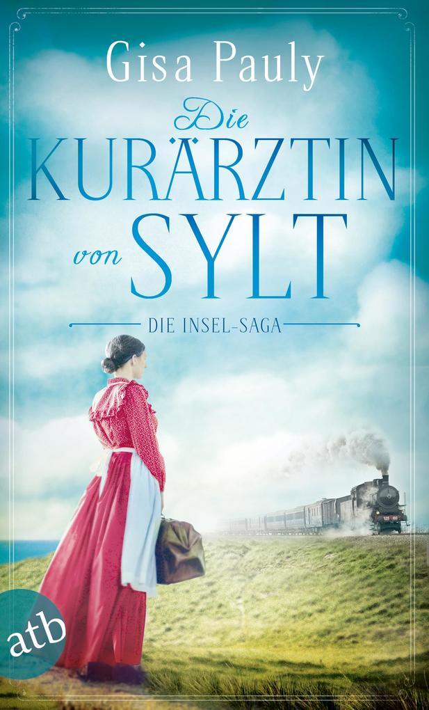 Die Kurärztin von Sylt als eBook von Gisa Pauly