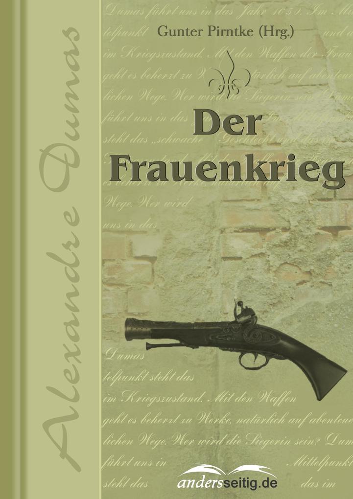 Der Frauenkrieg als eBook von Alexandre Dumas - andersseitig.de