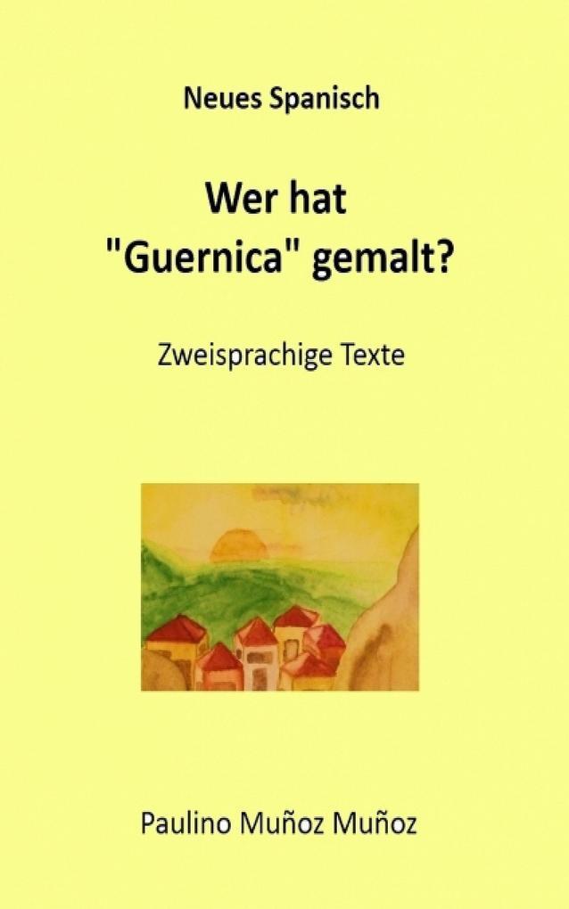 """Wer hat """"Guernica"""" gemalt? als eBook"""