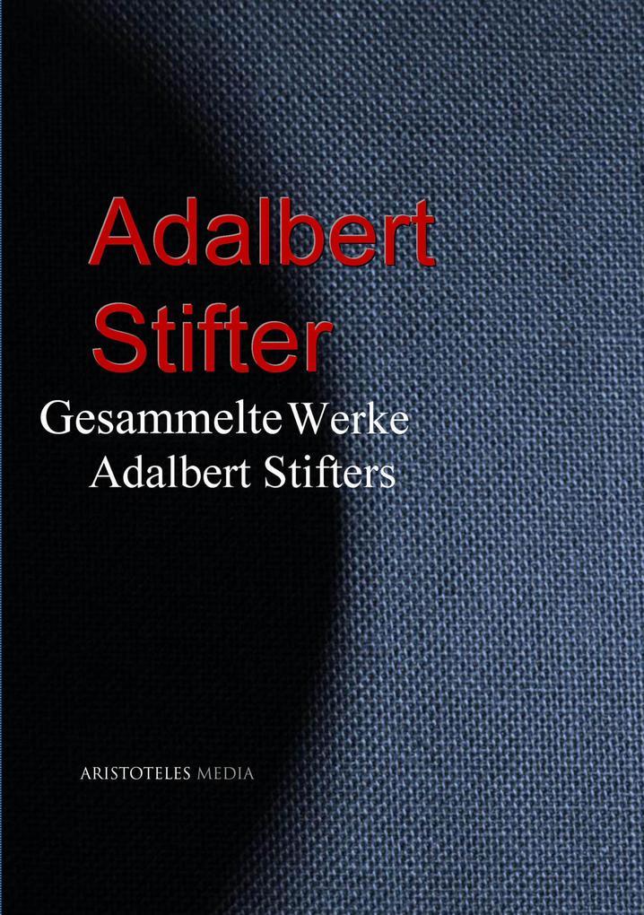 Gesammelte Werke Adalbert Stifters als eBook epub