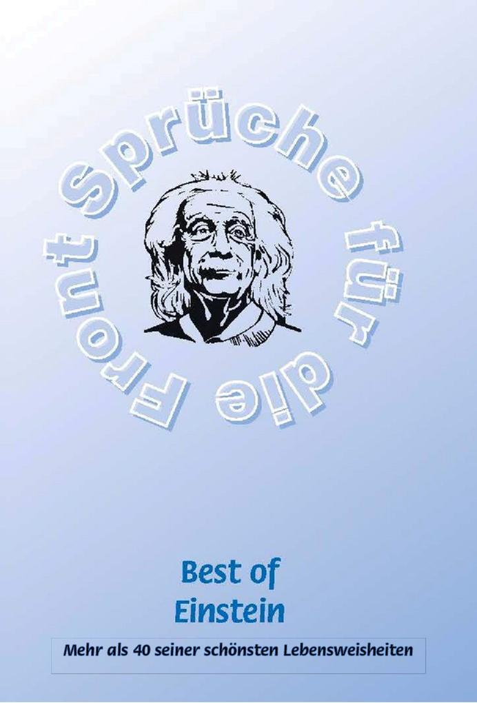 Best of Einstein - Mehr als 40 seiner schönsten Weisheiten als eBook