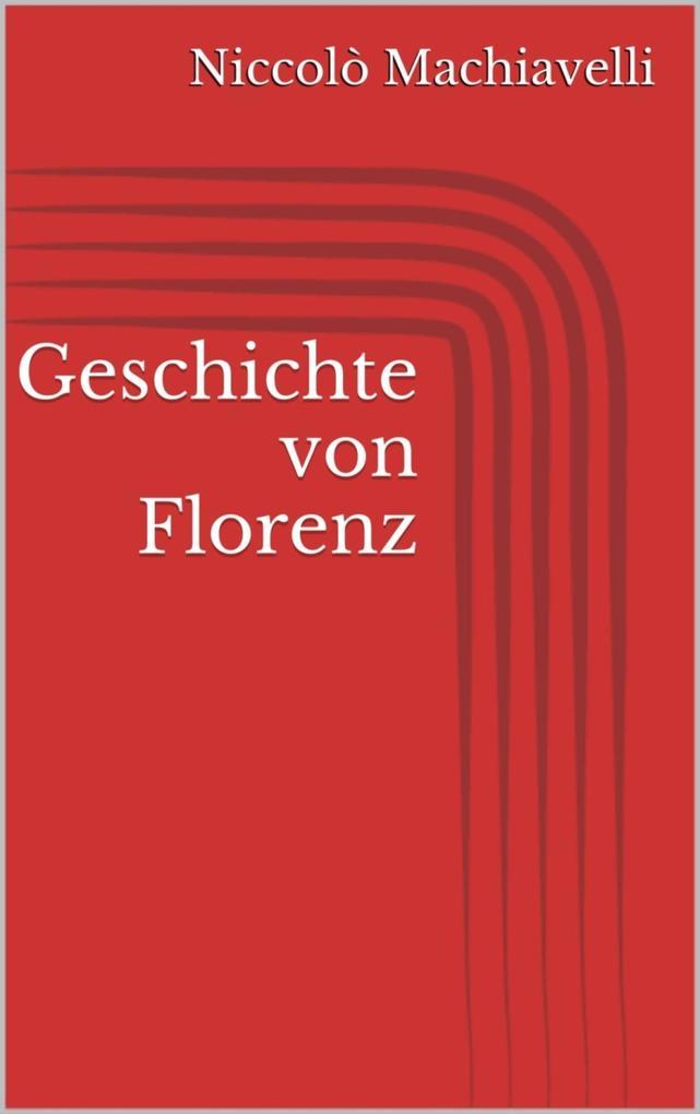 Geschichte von Florenz als eBook
