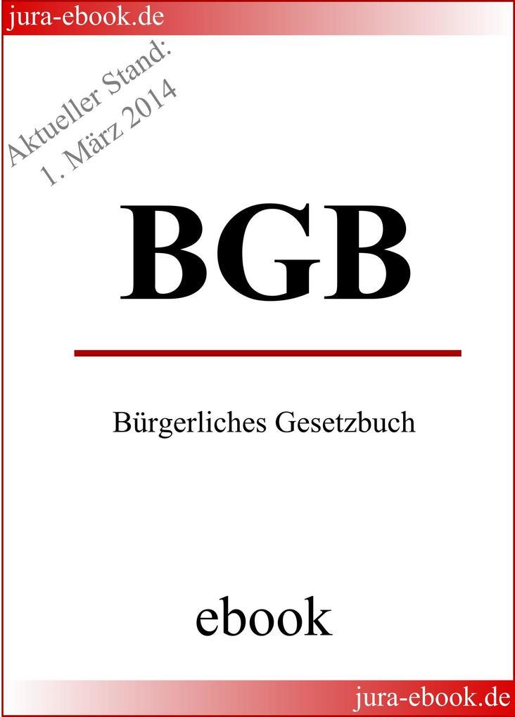 BGB - Bürgerliches Gesetzbuch - Aktueller Stand: 1. März 2014 als eBook