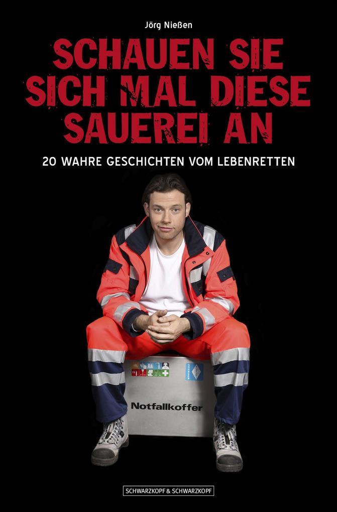 Schauen Sie sich mal diese Sauerei an als eBook von Jörg Nießen