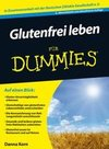 Glutenfrei leben fÃ'r Dummies