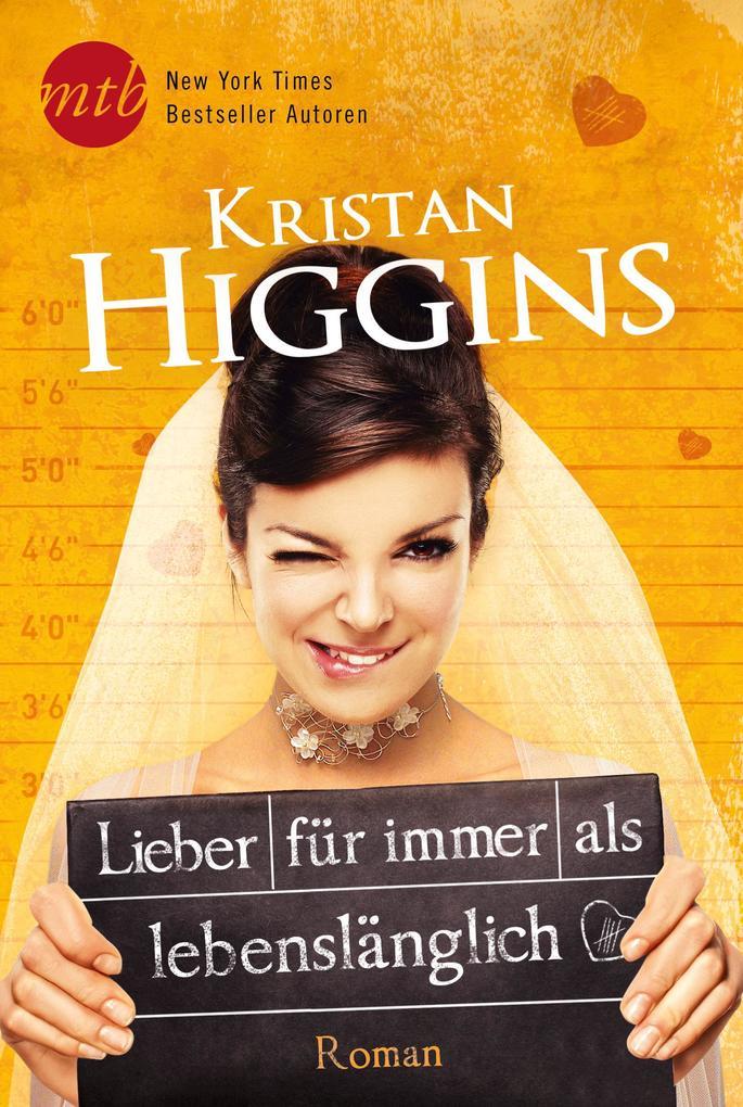 Lieber für immer als lebenslänglich als eBook von Kristan Higgins