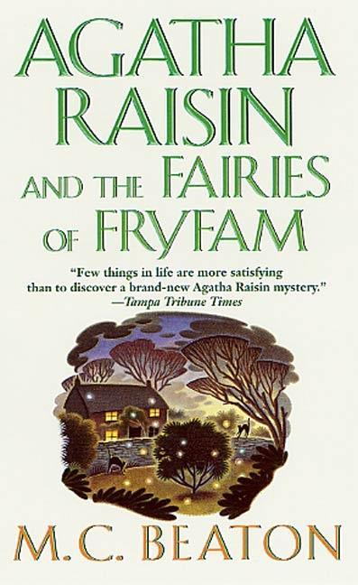 Agatha Raisin and the Fairies of Fryfam als eBook von M. C. Beaton