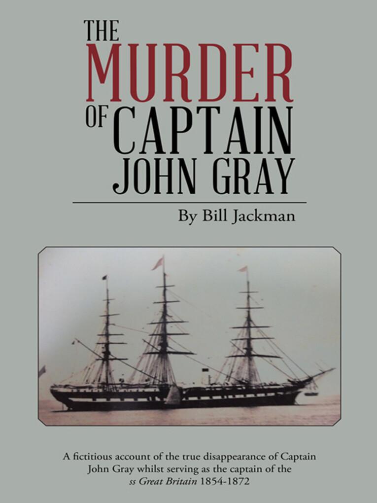 The Murder of Captain John Gray als eBook von Bill Jackman