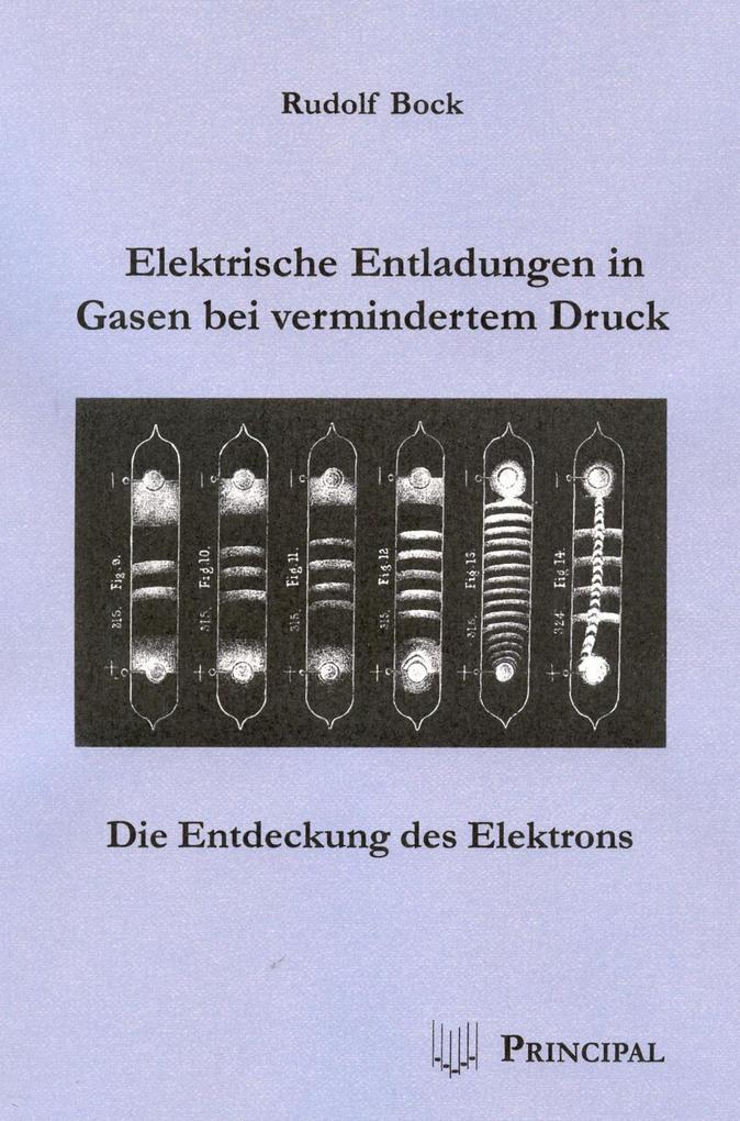 Elektrische Entladungen in Gasen bei vermindertem Druck als eBook