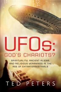UFOs: God´s Chariots? als eBook von Ted Peters