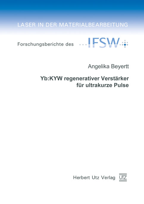 Yb:KYW regenerativer Verstärker für ultrakurze Pulse als eBook von Angelika Beyertt - Herbert Utz Verlag