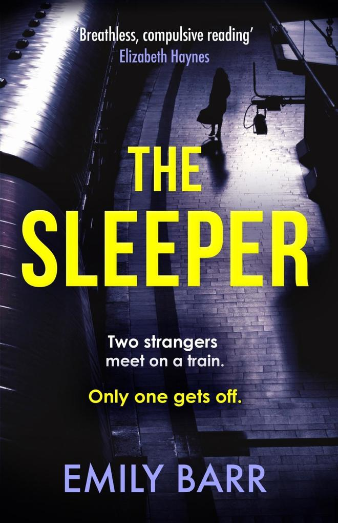 The Sleeper: Two strangers meet on a train. Only one gets off. als eBook