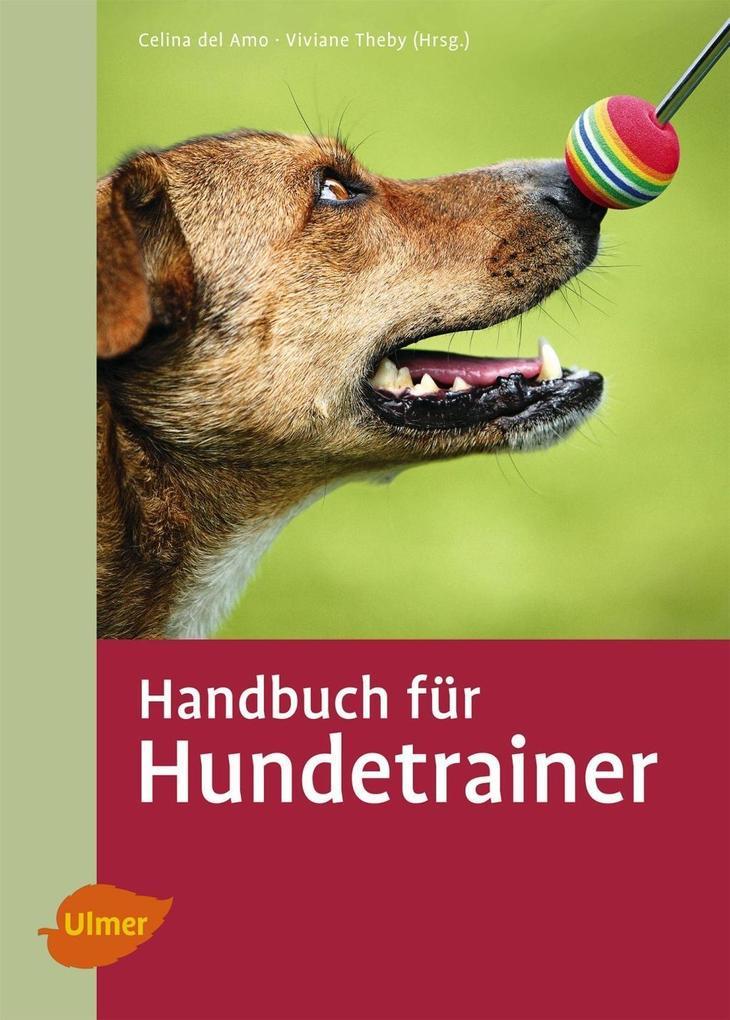 Handbuch für Hundetrainer als eBook von Celina del Amo, Viviane Theby