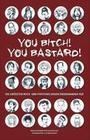 You Bitch! You Bastard!