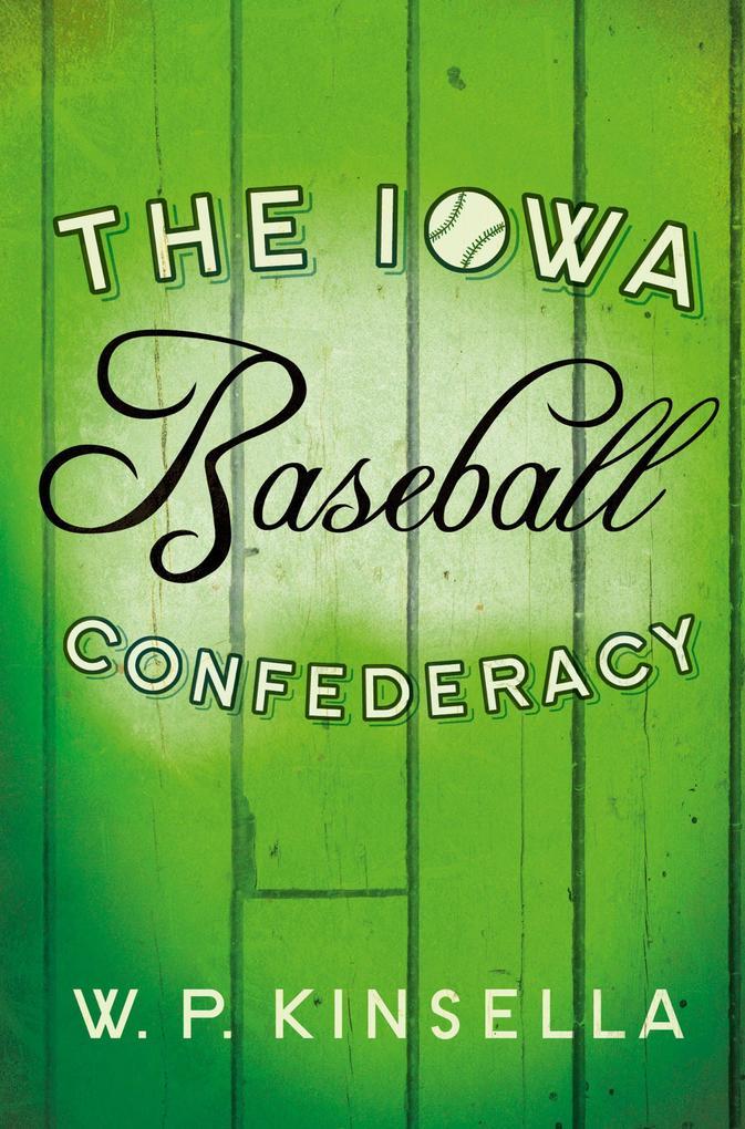 The Iowa Baseball Confederacy als eBook epub
