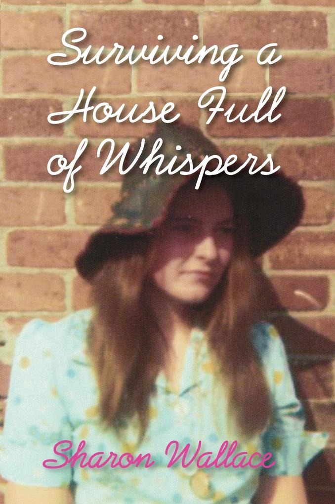 Surviving a House Full of Whispers als eBook von Sharon Wallace