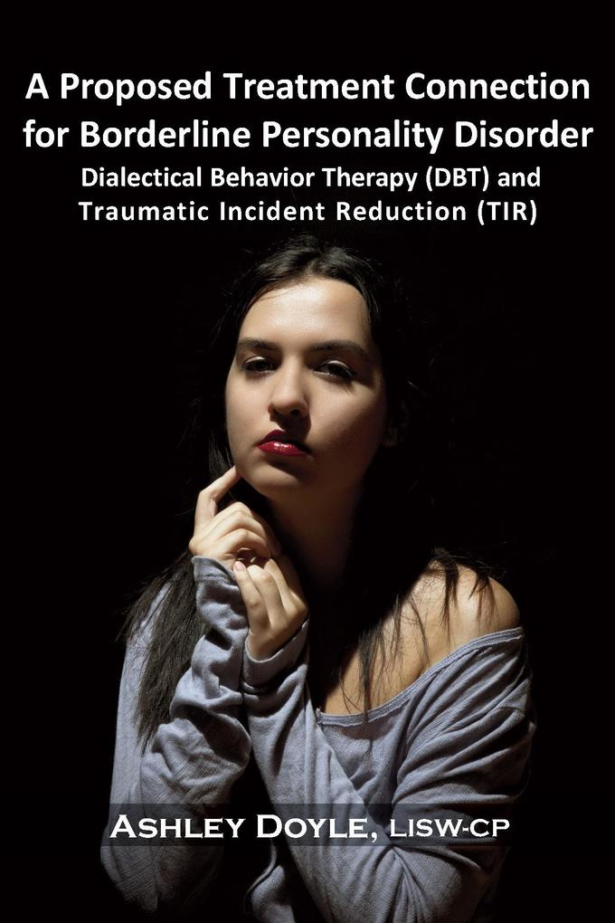 A Proposed Treatment Connection for Borderline Personality Disorder (BPD) als eBook von Ashley Doyle