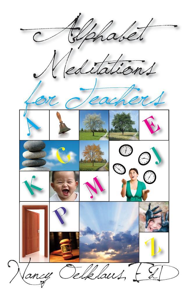 Alphabet Meditations for Teachers als eBook von Nancy Oelklaus