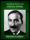 Saemtliche Werke von Stefan Zweig (Illustrierte)
