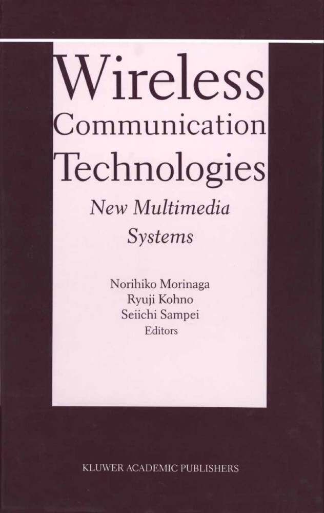 Wireless Communication Technologies: New MultiMedia Systems als Buch
