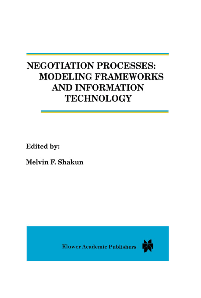 Negotiation Processes: Modeling Frameworks and Information Technology als Buch
