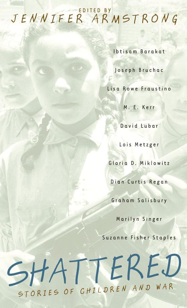 Shattered: Stories of Children and War als Taschenbuch