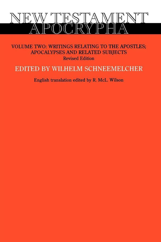 New Testament Apocrypha, Volume 2, Revised Edition: Writings Relating to the Apostles; Apocalypses and Related Subjects als Taschenbuch