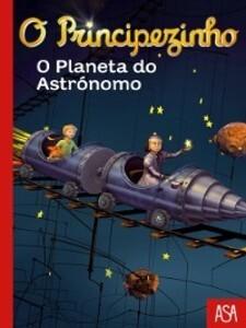 O Principezinho--O Planeta do Astrónomo als eBook von Fabrice Colin - ASA