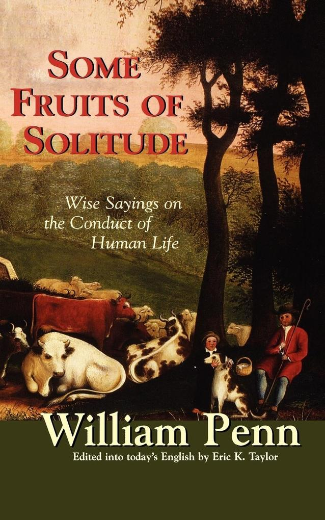 Some Fruits of Solitude: Wise Sayings on the Conduct of Human Life als Taschenbuch