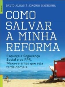Como Salvar a Minha Reforma als eBook von David;Madrinha, Joaquim Almas - Lua de Papel