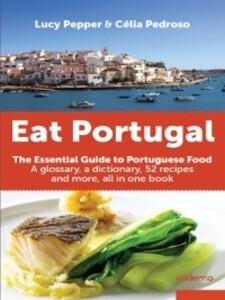 Eat Portugal als eBook von Célia;Pepper, Lucy Pedroso - Caderno