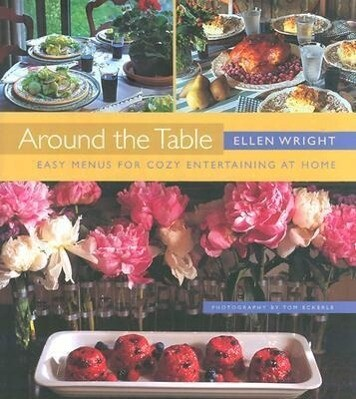 Around the Table: Easy Menus for Cozy Entertaining at Home als Buch