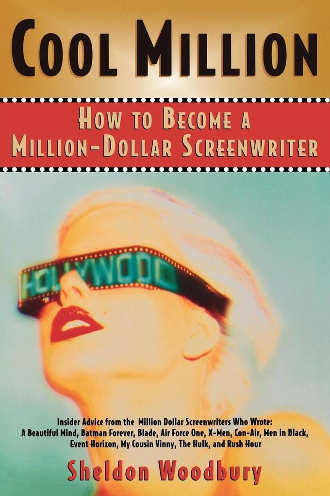 Cool Million: How to Become a Million-Dollar Screenwriter als Taschenbuch