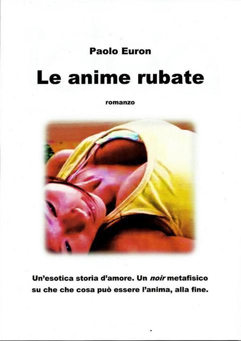 Le anime rubate als eBook von Paolo Euron