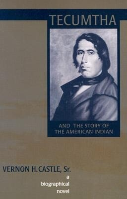 Tecumtha and the Story of the American Indian: A Biographical Novel als Taschenbuch