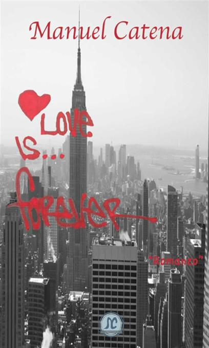 Love is´Forever als eBook von Manuel Catena - Youcanprint