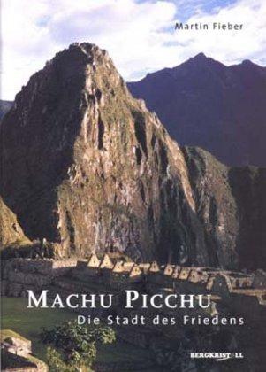 Machu Picchu. Die Stadt des Friedens als Buch